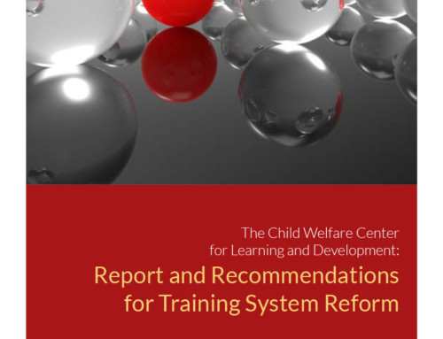 The Child Welfare Center for Learning and Development: Report and Recommendations for Training System Reform